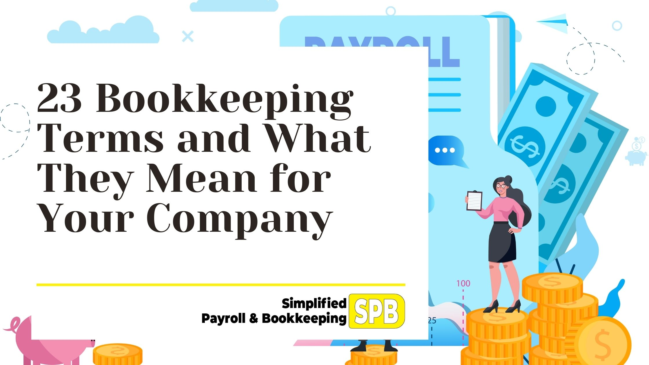 You are currently viewing 23 Bookkeeping Terms and What They Actually Mean for Your Company